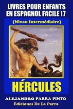 Serie Espagnol Facile: Livres Pour Enfants en Espagnol Facile 17: HÉRCULES by...