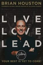 Live Love Lead : Your Best Is yet to Come! by Brian Houston (2016, Paperback)