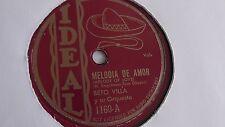 Beto Villa - 78rpm single 10-inch – Ideal #1160 Melodia De Amor