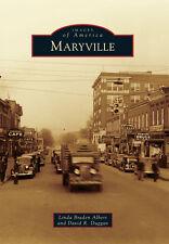 Maryville [Images of America] [TN] [Arcadia Publishing]