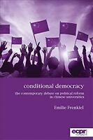 Conditional Democracy : The Contemporary Debate on Political Reform in Chines...