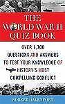 The World War II Quiz Book: Over 1,700 Question..., Davenport, Robert 1589793943