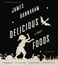 Delicious Foods : A Novel by James Hannaham (2015, CD, Unabridged)