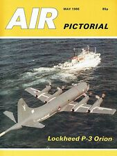 AIR PICTORIAL MAY 86: ORION ASW NETWORK/ WWI AERO RESEARCH/SKYHAWKS TO MALAYA AF
