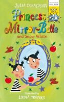 Princess Mirror-Belle and Snow White by Julia Donaldson (Paperback) Great Value