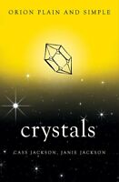 Crystals, Orion Plain and Simple, Jackson, Janie, Jackson, Cass, New