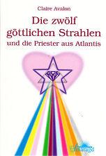 DIE ZWÖLF GÖTTLICHEN STRAHLEN UND DIE PRIESTER AUS ATLANTIS - Claire Avalon BUCH