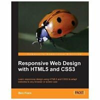 Responsive Web Design With Html5 And Css3: By Ben Frain