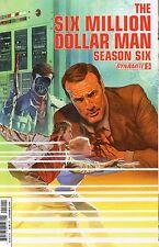 The Six Million Dollar Man Season Six #5 (NM)`14 Kuhoric/ Ramirez