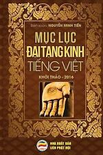 Muc Luc Dai Tang Kinh Tieng Viet : Ban in Nam 2017 by Nguyen Minh Nguyen Minh...