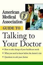 American Medical Association Guide to Talking to Your Doctor by Angela Perry...