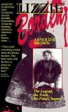Lizzie Borden : The Legend, the Truth, the Final Chapter by Arnold R. Brown...
