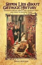 Seven Lies about Catholic History Diane Moczar FREE SHIPPING!