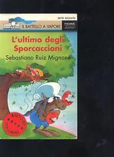 L' ultimo degli Sporcaccioni Sebastiano R. Mignone Illustratore: S. Frasca