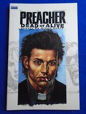 ~ Preacher Dead Or Alive Tpb ~ Nm ~ Covers By Glenn Fabry ~ Vertigo Comics ~