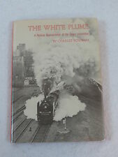 Charles Bowman THE WHITE PLUME Pictorial of the Steam Locomotive 1976