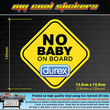 No Baby on Board Durex Vinyl Sticker Decal for car, ute, 4x4 adult funny
