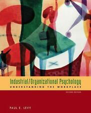 Industrial/Organizational Psychology : Understanding the Workplace Paul E. Levy