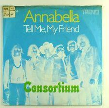 "7"" Single - Consortium  - Annabella / Tell Me, My Friend - S1566"