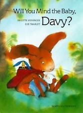 Will You Mind the Baby, Davy? by Brigitte Weninger (1999, Hardcover)