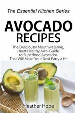 The Essential Kitchen: Avocado Recipes : Guide the Deliciously Mouthwatering,...