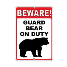 Beware! Guard Bear On Duty Funny Quote Aluminum METAL Sign