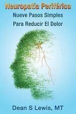 Neuropatia Periferica: Nueve Pasos Simples para Reducir el Dolor by Dean...