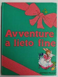 Fiaba vintage AVVENTURE A LIETO FINE editrice Piccoli ill. MARIAPIA Monti raro