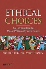 Ethical Choices : An Introduction to Moral Philosophy with Cases by Yvonne Rale…