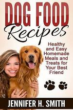 Dog Care: Dog Food Recipes : Healthy and Easy Homemade Meals and Treats for...