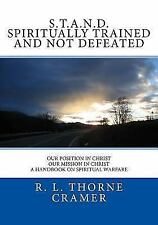 S. T. A. N. D. Spiritually Trained and Not Defeated : Our Position in Christ,...