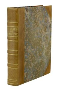 A Descriptive and Historical Account of the Town and Country of Newcastle upon..