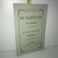DU SALICYLATE DE SOUDE, ETUDE CRITIQUE ET OBSERVATIONS 1882 médecine - YY-14006