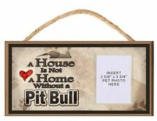 A House is Not a Home Without a Pitbull Dog Sign Plaque w/ Photo Insert