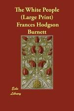 The White People by Frances Hodgson Burnett (2006, Paperback, Large Type)