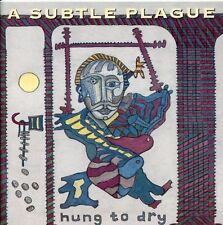 A SUBTLE PLAGUE / Hung to dry (new)