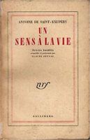 Antoine de Saint-Exupéry. Un sens à la vie : Textes inédits recueillis et