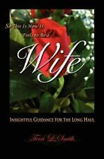 So This Is How It Feels to Be a Wife : Insightful Guidance for the Long Haul...
