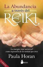 La Abundancia a Traves del Reiki : La Energía Vital Universal Como Expresión...