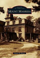Images of America: Mount Manresa by Thomas W. Matteo (2011, Paperback)