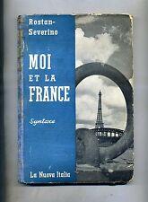Rostan-Severino # MOI ET LA FRANCE # La Nuova Italia 1955 1A ED.
