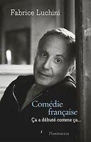 Comédie française - Ça a débuté comme ça de Fabrice Luchini   Livre   état bon