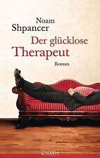 Der glücklose Therapeut: Roman von Shpancer, Noam