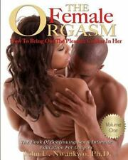 Sex and Romantic Relationships: The Female Orgasm : How to Bring Out the...