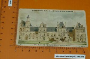 CHROMO 1895-1905 CHOCOLAT GUERIN-BOUTRON CHATEAU FONTAINEBLEAU SEINE-ET-MARNE