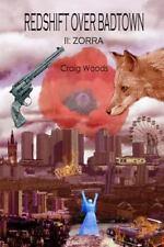 Redshift over Badtown : II: Zorra by Craig Woods (2015, Paperback)