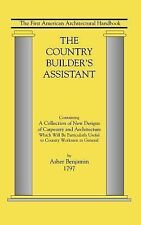The Country Builder's Assistant : The First American Architectural Handbook...
