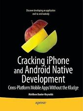 Multimobile Development: Building Applications for the IPhone and Android