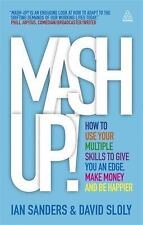 MASH-Up!: How to Use Your Multiple Skills to Give You an Edge, Make Money and Be
