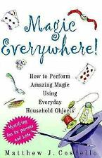 MAGIC EVERYWHERE! HOW TO PERFORM AMAZING MAGIC USING EVERYDAY OBJECTS BOOK